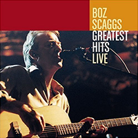 <i>Greatest Hits Live</i> (Boz Scaggs album) 2004 live album by Boz Scaggs