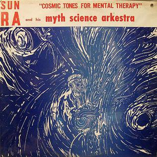 <i>Cosmic Tones for Mental Therapy</i> 1967 studio album by Sun Ra and his Myth Science Arkestra