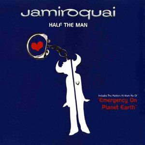 Half the Man (Jamiroquai song) 1994 single by Jamiroquai