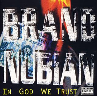 <i>In God We Trust</i> (Brand Nubian album) 1993 studio album by Brand Nubian