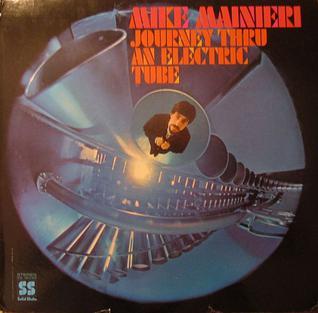 <i>Journey Thru an Electric Tube</i> 1968 studio album by Mike Mainieri