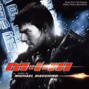 <i>Mission: Impossible III</i> (soundtrack) 2006 soundtrack album by Michael Giacchino