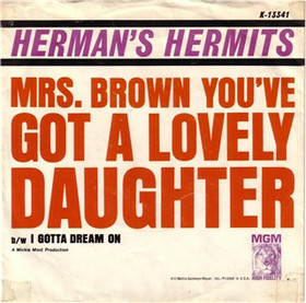 Mrs. Brown, Youve Got a Lovely Daughter 1965 single by Hermans Hermits
