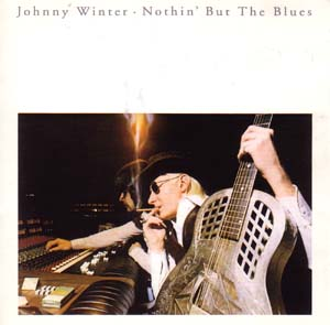 <i>Nothin but the Blues</i> (Johnny Winter album) 1977 studio album by Johnny Winter