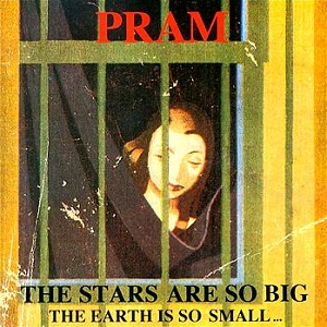 <i>The Stars Are So Big, the Earth Is So Small... Stay as You Are</i> 1993 studio album by Pram