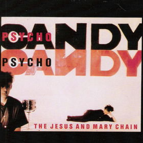 <i>Psychocandy</i> 1985 studio album by The Jesus and Mary Chain
