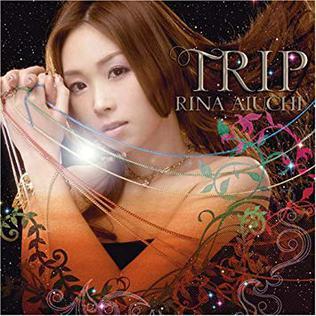 <i>Trip</i> (Rina Aiuchi album) 2008 studio album by Rina Aiuchi