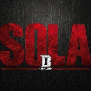 Sola (J Balvin song) 2013 single by J Balvin