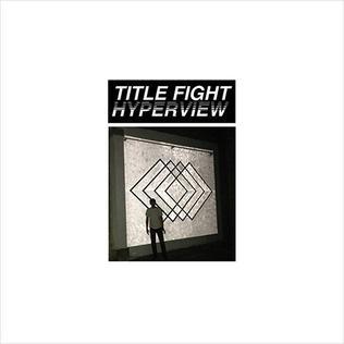 <i>Hyperview</i> (album) 2015 studio album by Title Fight
