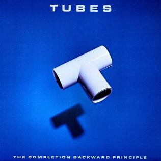 <i>The Completion Backward Principle</i> 1981 studio album by The Tubes