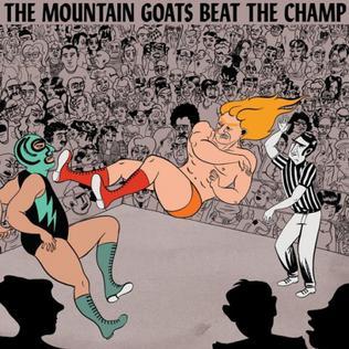 <i>Beat the Champ</i> 2015 studio album by The Mountain Goats