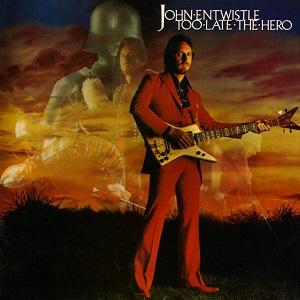 <i>Too Late the Hero</i> (album) 1981 studio album by John Entwistle