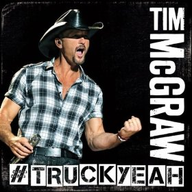Truck Yeah 2012 single by Tim McGraw