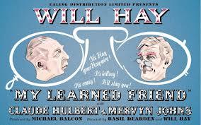 <i>My Learned Friend</i> 1943 film by Basil Dearden, Will Hay