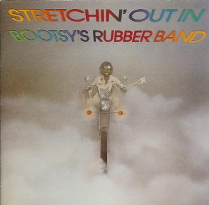 <i>Stretchin Out in Bootsys Rubber Band</i> 1976 studio album by Bootsys Rubber Band