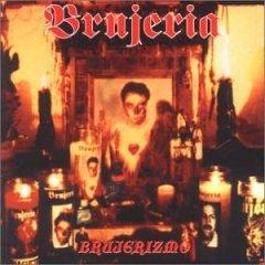 <i>Brujerizmo</i> 2000 studio album by Brujeria