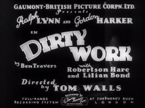 <i>Dirty Work</i> (1934 film) 1934 film by Tom Walls