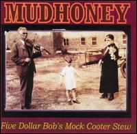<i>Five Dollar Bobs Mock Cooter Stew</i> 1993 EP by Mudhoney