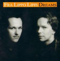 <i>Dreams</i> (Fra Lippo Lippi album) 1992 studio album by Fra Lippo Lippi