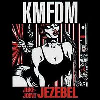 Titelbild des Gesangs Juke Joint Jezebel von KMFDM