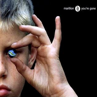 Youre Gone (Marillion song) 2004 single by Marillion