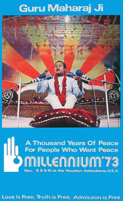 "A blue poster featuring an image of an Indian youth with short hair, talking, sitting on a sofa, his feet on a cushion, several microphones in front of him. Below the picture, the poster has white letters spelling ""A Thousand Years of Peace For People Who Want Peace"", below that – in larger letters – ""Millennium '73"", and below that in smaller writing ""Nov. 8, 9 & 10 at the Houston Astrodome U.S.A."""