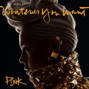"P!nk >> álbum ""Beautiful Trauma"" [II] - Página 49 PINK_-_Whatever_You_Want_%28Official_Single_Cover%29"