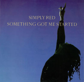 Something Got Me Started 1991 single by Simply Red