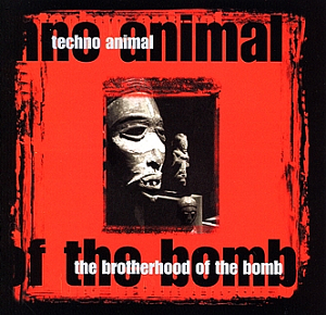 <i>The Brotherhood of the Bomb</i> 2001 studio album by Techno Animal