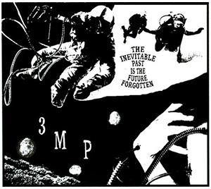 <i>The Inevitable Past Is the Future Forgotten</i> 2010 studio album by Three Mile Pilot