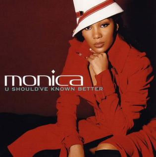 U Shouldve Known Better 2004 single by Monica