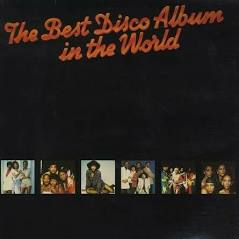 <i>The Best Disco Album in the World</i> 1979 compilation album by Various Artists