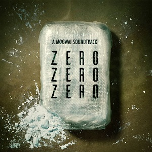 <i>ZeroZeroZero</i> (album) 2020 soundtrack album by Mogwai