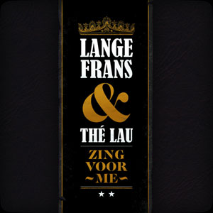 Zing voor me 2010 single by Thé Lau and Lange Frans