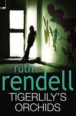 2010 - Hutchinson - Ruth Rendell - Tigerlily's Orchids - front cover.jpg