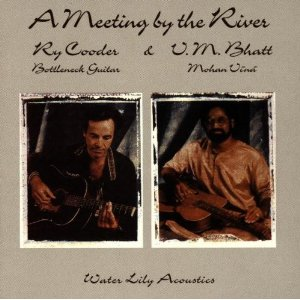 <i>A Meeting by the River</i> 1993 studio album by Ry Cooder and Vishwa Mohan Bhatt