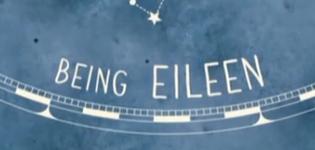 <i>Being Eileen</i>