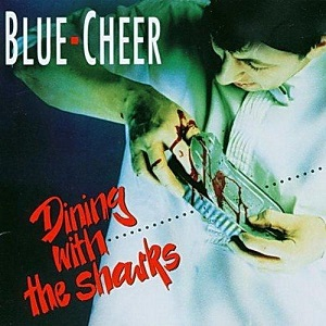 <i>Dining with the Sharks</i> 1991 studio album by Blue Cheer