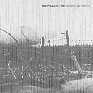 <i>Disconnected</i> (Greymachine album) 2009 studio album by Greymachine
