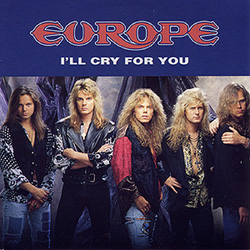 Ill Cry for You 1991 single by Europe