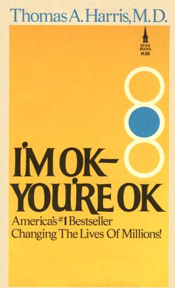 I'm Ok- You're Ok