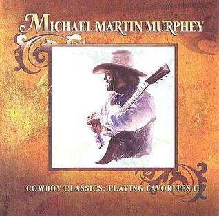<i>Cowboy Classics: Playing Favorites II</i> 2002 studio album by Michael Martin Murphey
