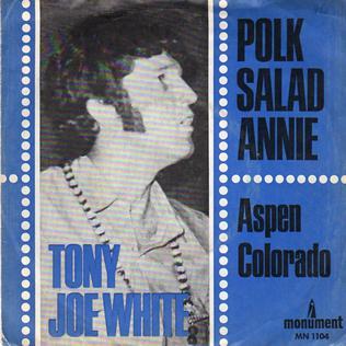 Polk Salad Annie 1969 single by Tony Joe White