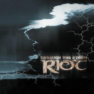 <i>Through the Storm</i> (Riot album) 2002 studio album by Riot
