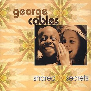 <i>Shared Secrets</i> (album) 2001 studio album by George Cables