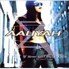 If Your Girl Only Knew single by Aaliyah