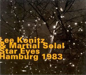 <i>Star Eyes, Hamburg 1983</i> 1998 live album by Lee Konitz and Martial Solal