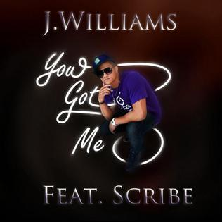 You Got Me (J. Williams song) 2010 single by Scribe and J. Williams