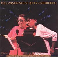 <i>The Carmen McRae – Betty Carter Duets</i> 1987 live album by Carmen McRae and Betty Carter