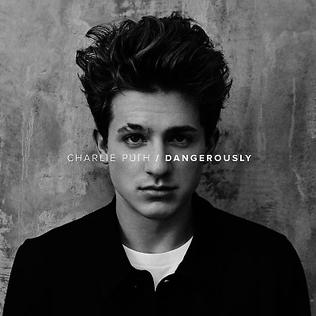Dangerously (song) Charlie Puth song